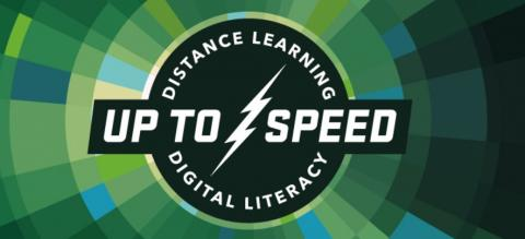 Distance learning logo, which says up to speed, distance learning, digital literacy